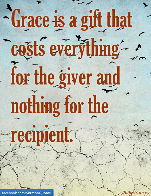 Grace is a gift - SermonQuotes