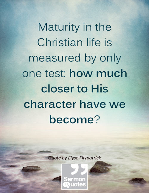 Christian Life Quotes Extraordinary Maturity In The Christian Life Is Measuredonly One Test