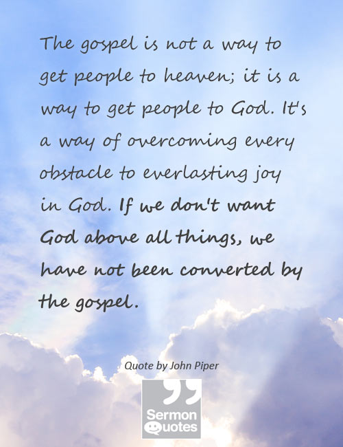 The Gospel gets people to God   SermonQuotes
