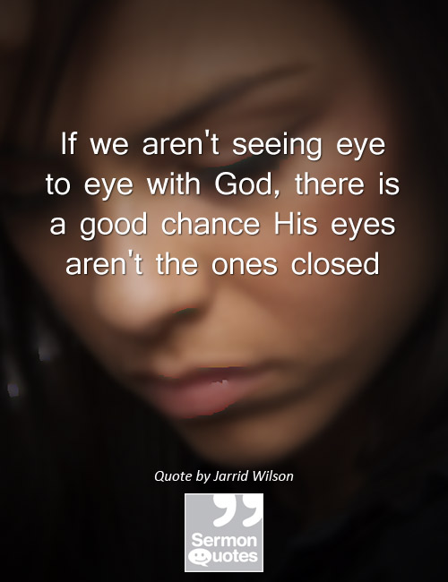 Are your eyes closed? - SermonQuotes