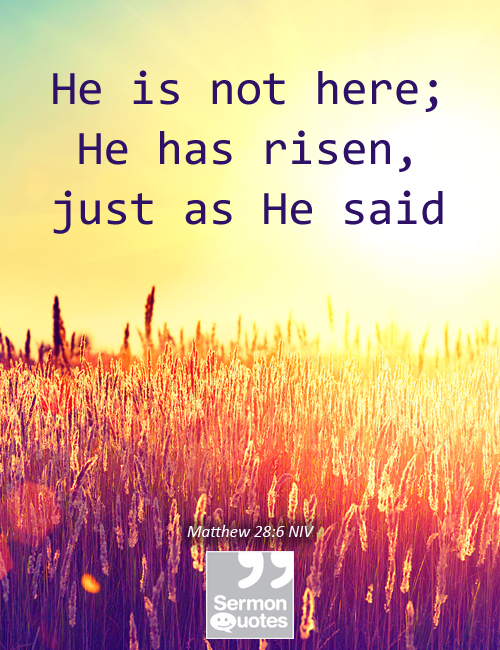He has risen - SermonQuotes