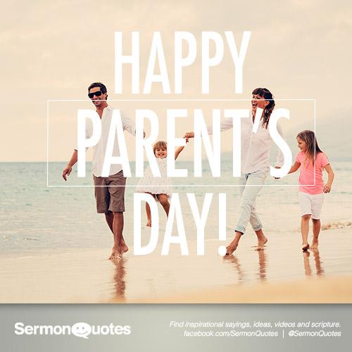 Happy Parents Day - SermonQuotes