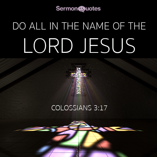 do it all in his name sermonquotes. Black Bedroom Furniture Sets. Home Design Ideas