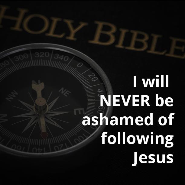 I will never be ashamed