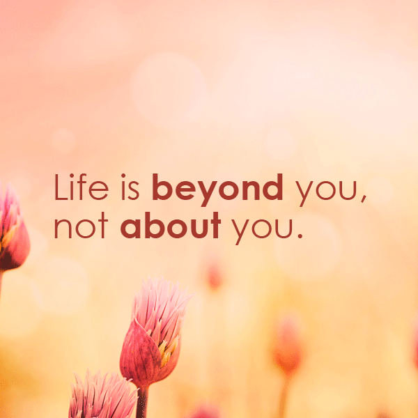 Life is beyond you