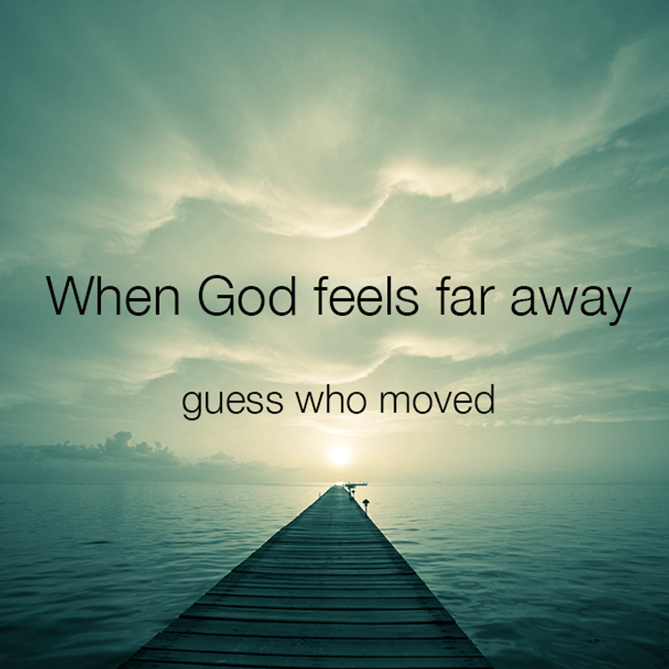 when-god-feels-far-away