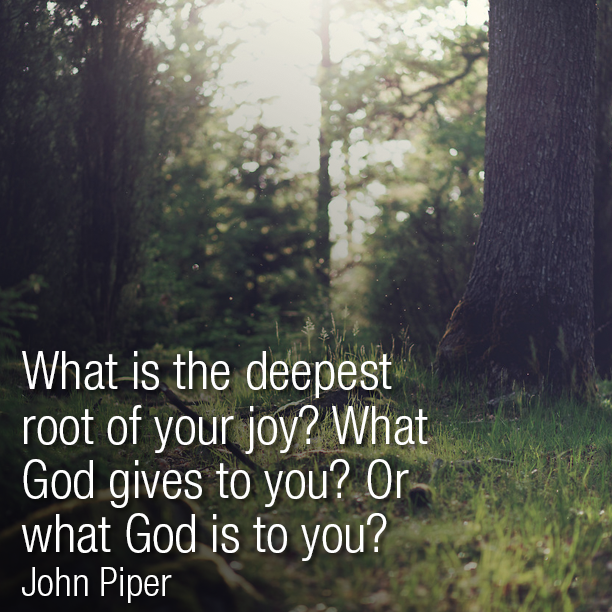 What is the deepest root of your joy