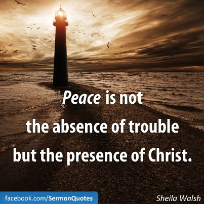 Peace = Christ's Presence.