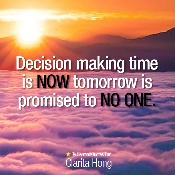 Decision Making Quotes: Decision Making Time