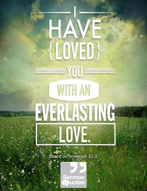 i have loved you sermonquotes