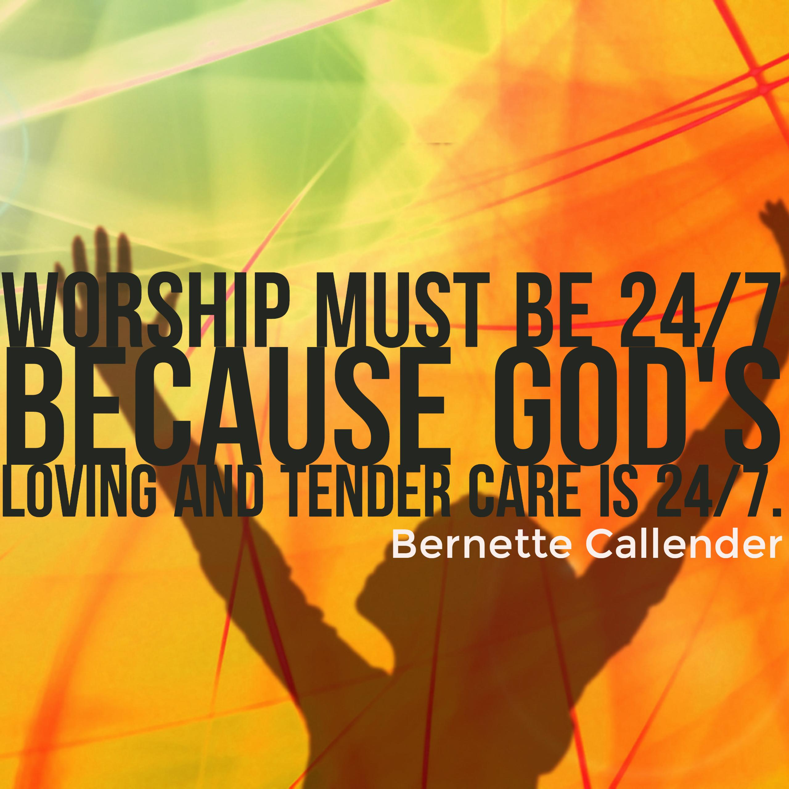 Worship Quotes Worship Is 247 Because God's Love Is 247