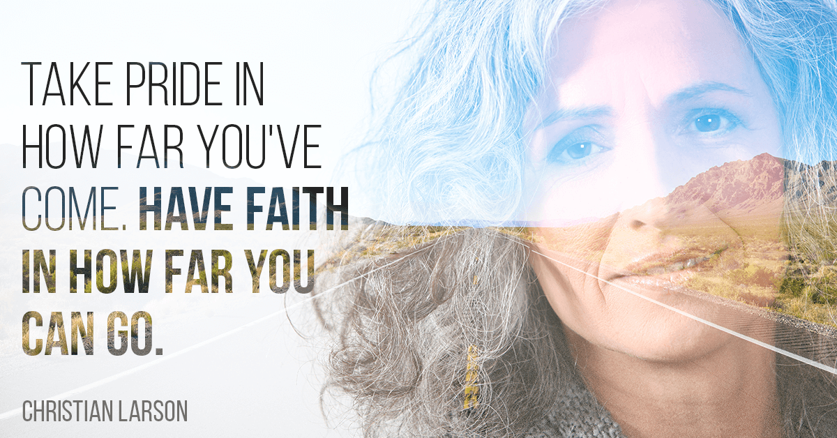 Take Pride In How Far You've Come In Your Walk With God
