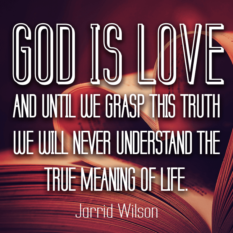 God Is Love: God Is Love, If We Don't Grasp That, We Won't Ever Know