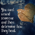 You Can't Wound Someone and Then Determine How They Heal