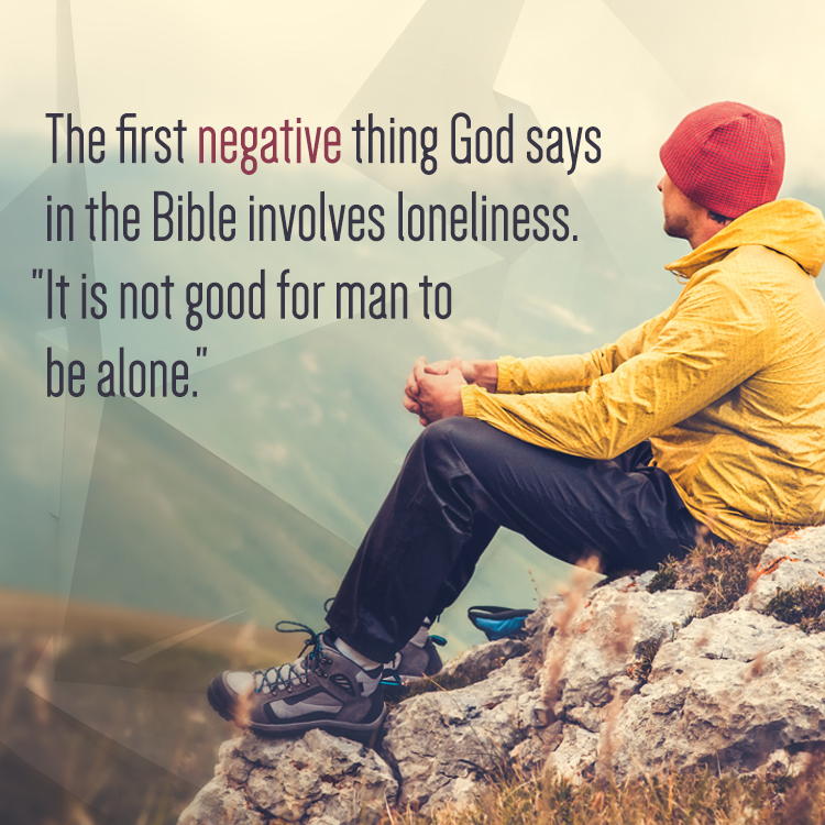 Loneliness Bible Quotes: The First Negative Thing God Says In The Bible Involves