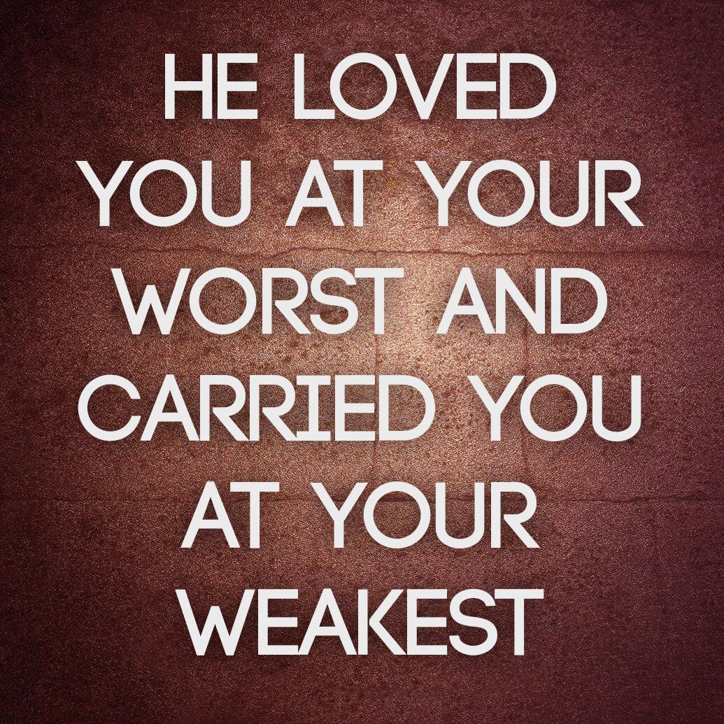 loved-weakest