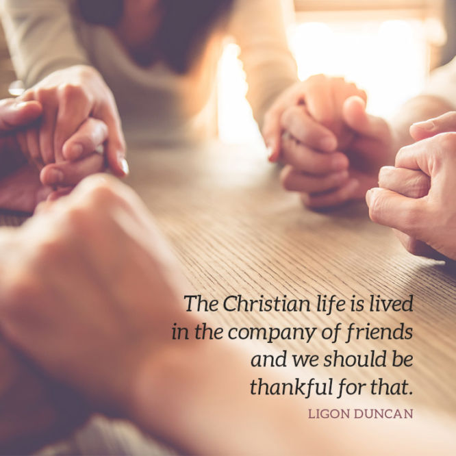 The Christian life is lived in the company of friends and...