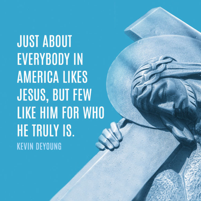 Just about everybody in America likes Jesus, but few...