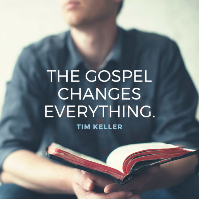 The gospel changes everything.