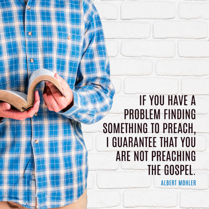 If you have a problem finding something to preach...