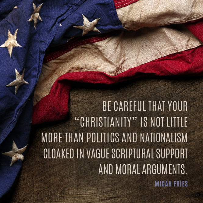 "Be careful that your ""Christianity"" is not little more than politics and nationalism..."