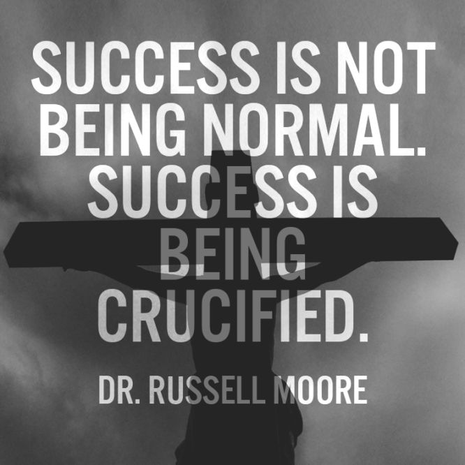 Success is not being normal.