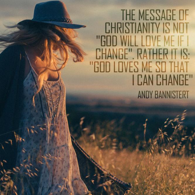 God loves me so that I can change