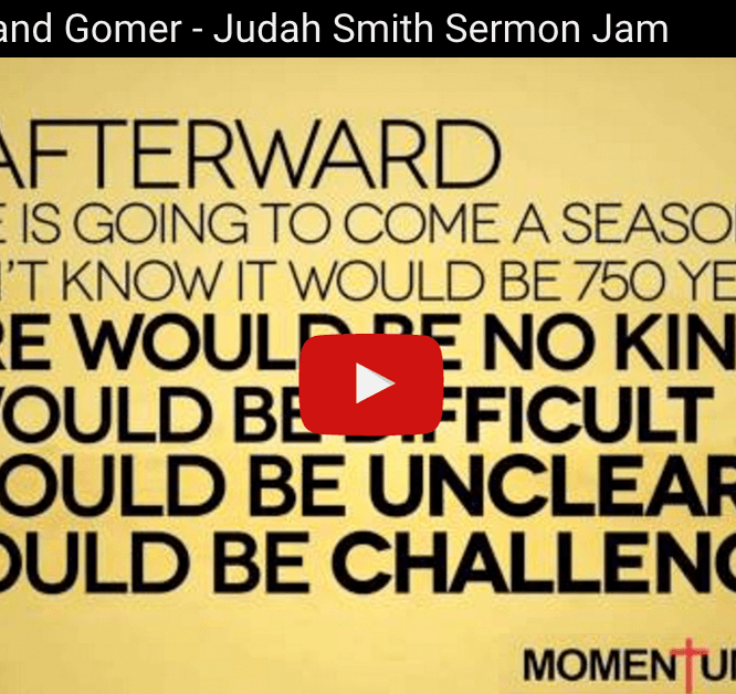 hosea-and-gomer-judah-smith-sermon-jam