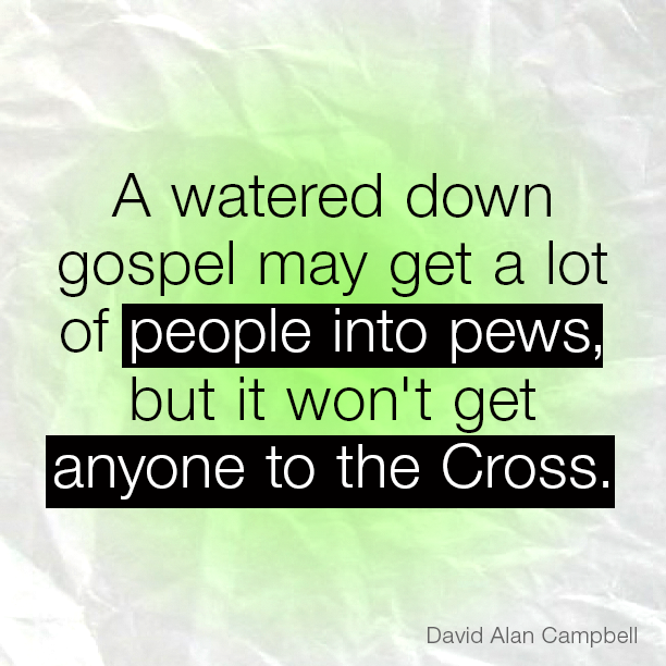 A watered down gospel