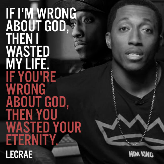 If I'm wrong about God, then I wasted my life