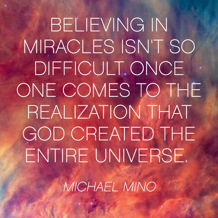 Gods Miracles Quotes: Believing In Miracles Isn't So Difficult