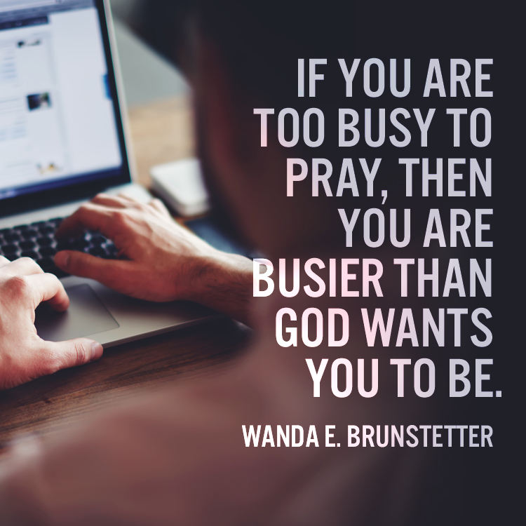 If you are too busy to pray - SermonQuotes