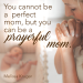 You cannot be a perfect mom