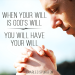 When your will is God's will